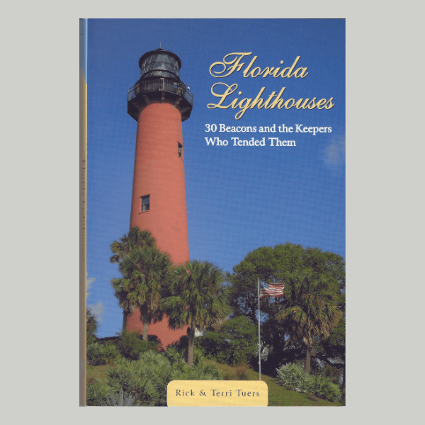 Book cover for Florida Lighthouses 30 Beacons and the Keepers Who Tended Them